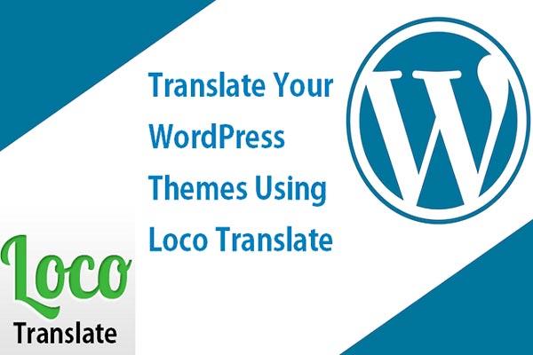 معرفی افزونه Loco Translate | افزونه ترجمه قالب وردپرس | مترجم وردپرس